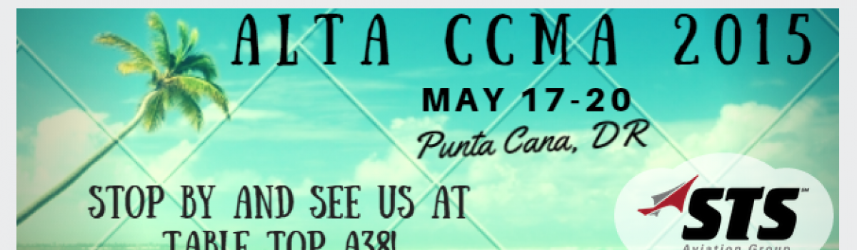 STS Aviation Group is Headed to Punta Cana for ALTA CCMA