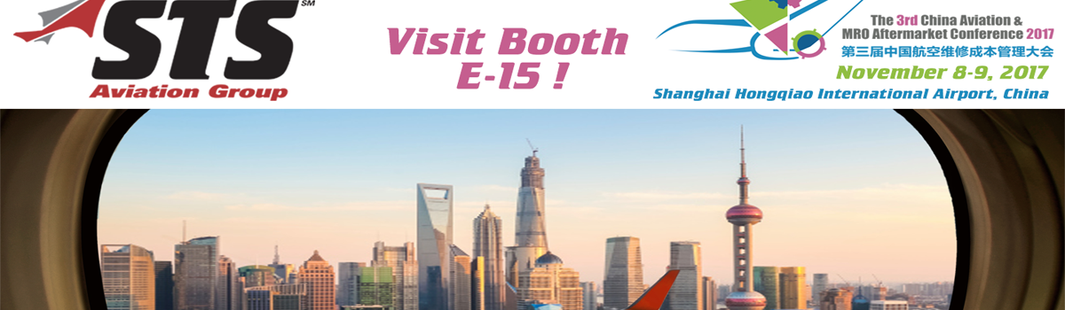STS Flies to Shanghai for 2017 China Aviation & MRO Aftermarket Conference