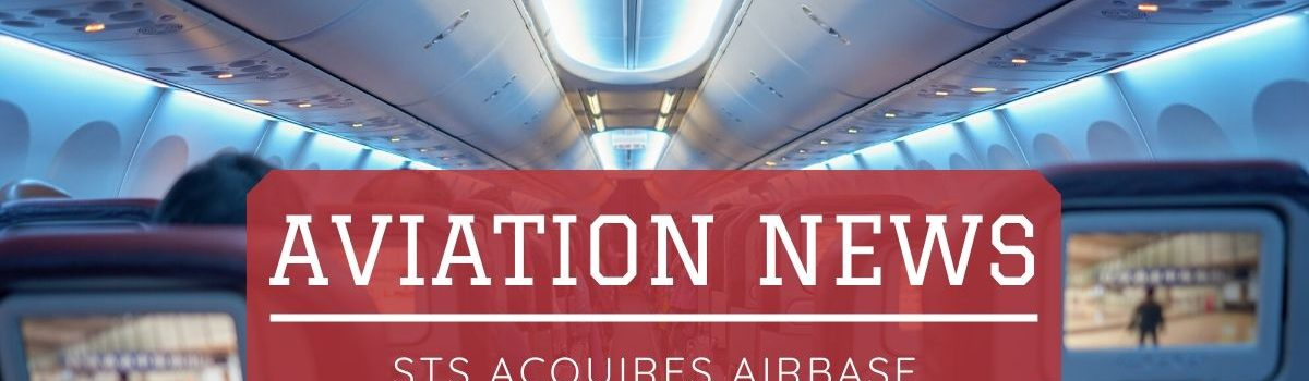 STS Aviation Group Acquires Airbase Services, Inc.