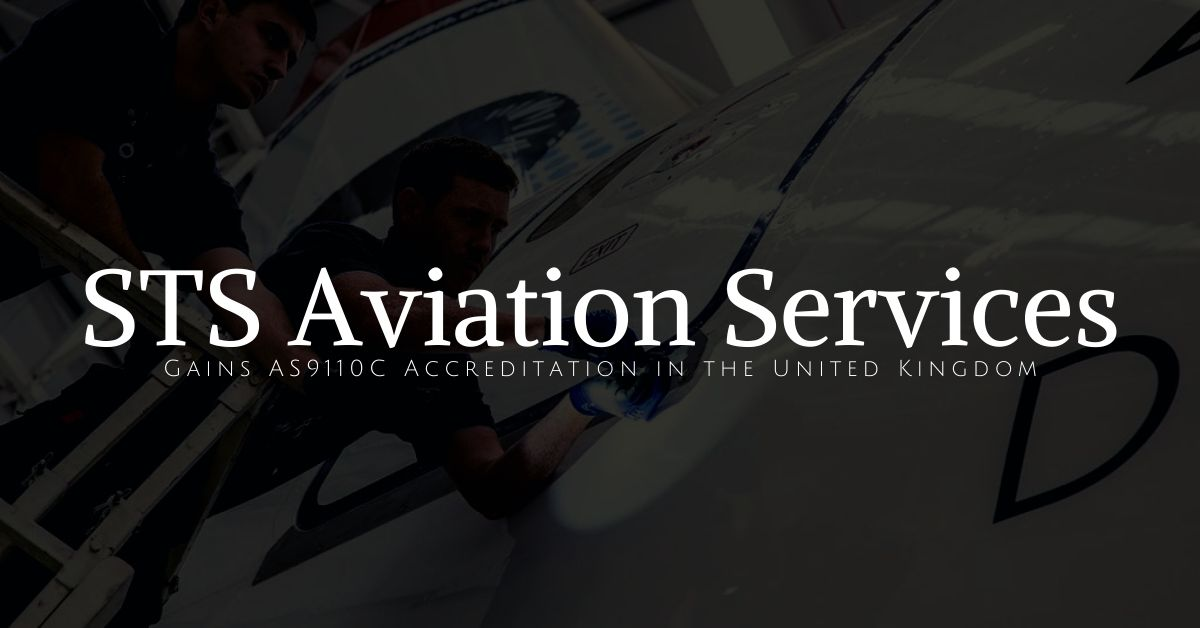 STS Aviation Services Gains AS9110C Accreditation in the United Kingdom