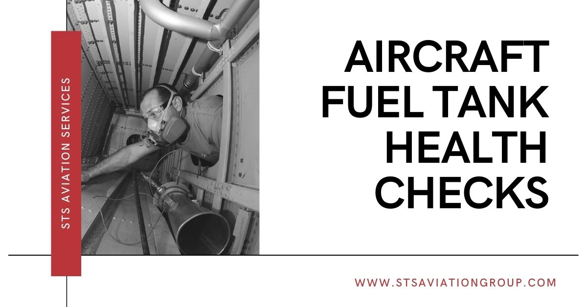Aircraft Fuel Tank Health Checks