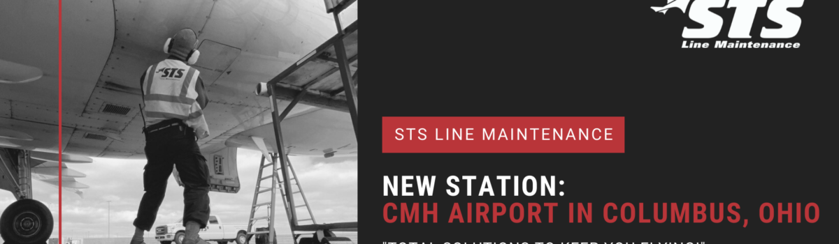 STS Line Maintenance Opens New Station at CMH Airport in Columbus, Ohio